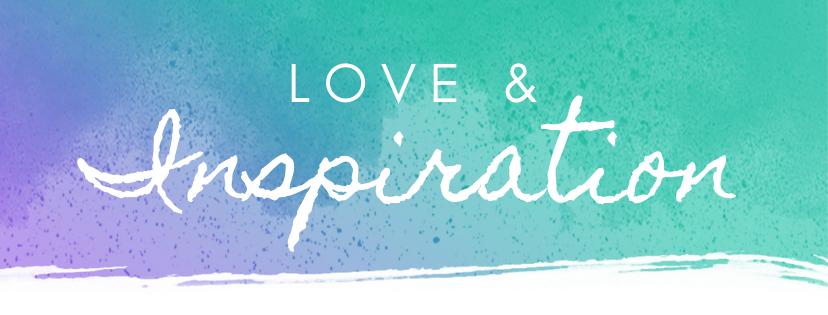 Love & Inspiration #45