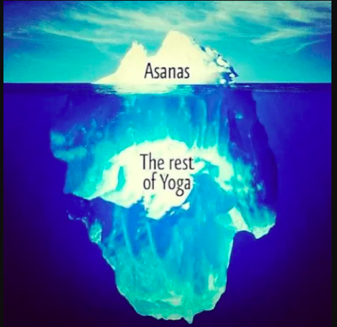 Asana is the tip of the Yoga-Iceberg